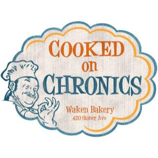 Cooked on Chronics