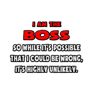 Funny Boss .. Highly Unlikely