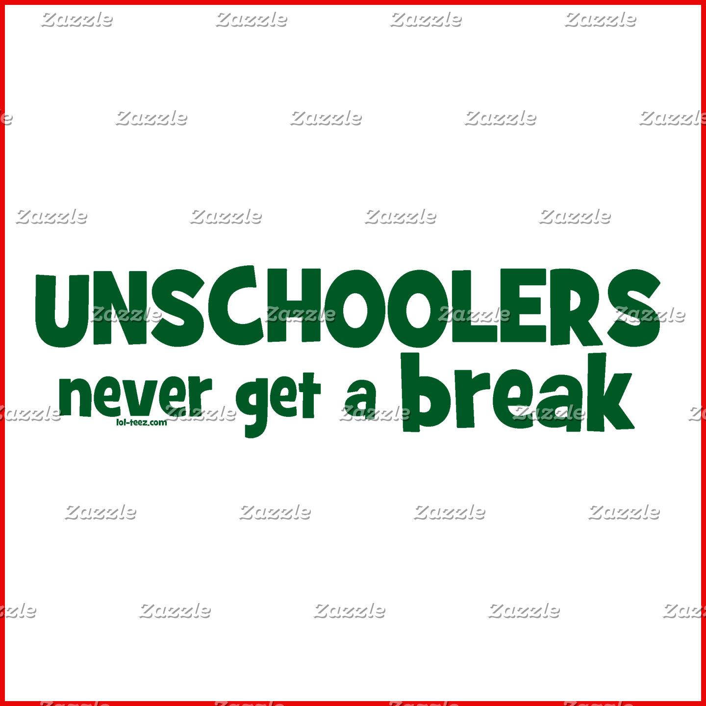 Unschoolers Never Get a Break