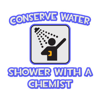 Conserve Water .. Shower With a Chemist