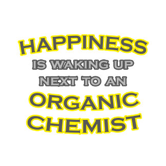 Happiness .. Waking Up .. Organic Chemist