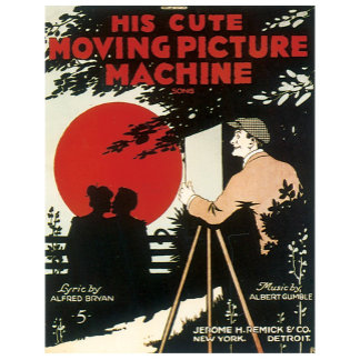His Cute Moving Picture Machine - Novelty Song Art