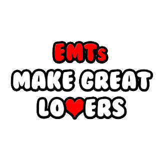 EMTs Make Great Lovers