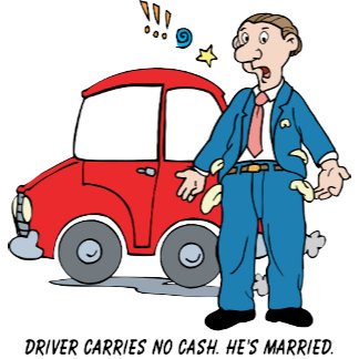 Driver Carries No Cash ... He's Married!