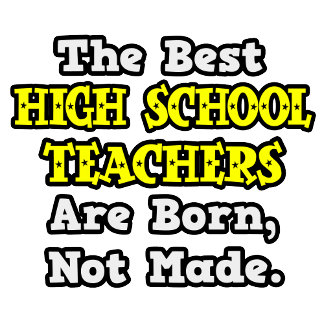 Best High School Teachers Are Born, Not Made