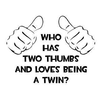 Two Thumbs .. Twin