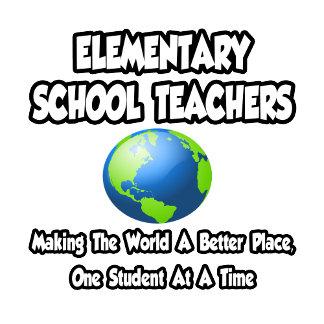 Elementary School Teachers..World a Better Place