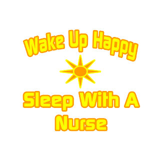 Wake Up Happy ... Sleep With a Nurse