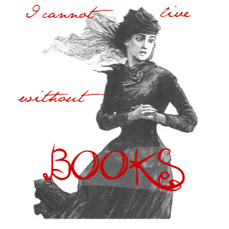 I cannot live without books (female)
