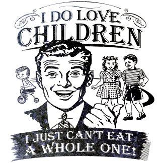 I Do Love Children!