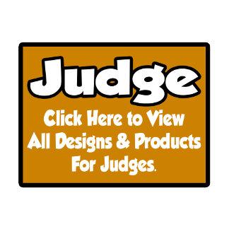 Judge Shirts, Gifts and Apparel