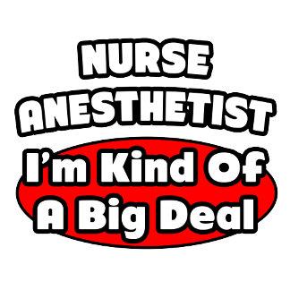 Nurse Anesthetist...Big Deal