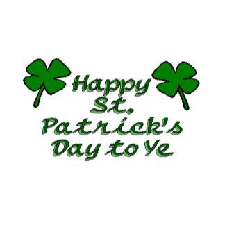 Happy St. Patrick's Day To Ye