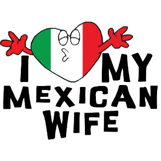 I Love My Mexican Wife T-Shirt Gift Card