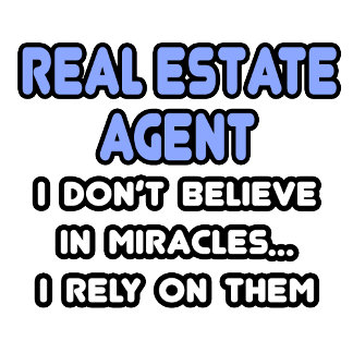 Miracles and Real Estate Agents