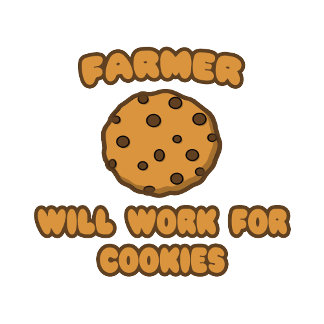 Farmer .. Will Work for Cookies