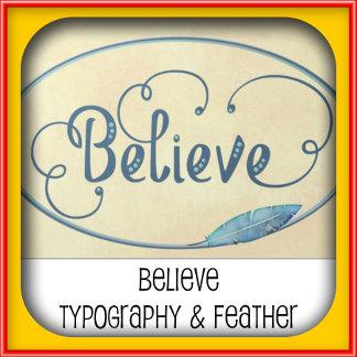 Believe Fancy Typography & Feather Watercolor