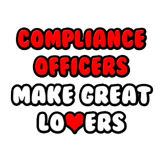 Compliance Officers Make Great Lovers