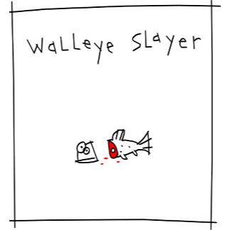 Walleye Slayer