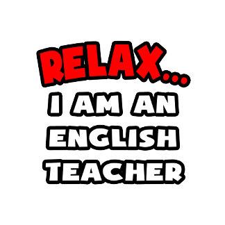 Relax ... I Am An English Teacher