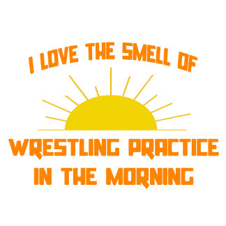 Smell of Wrestling Practice in the Morning