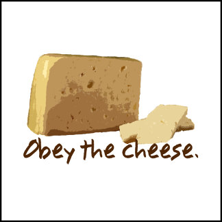 Obey the Cheese