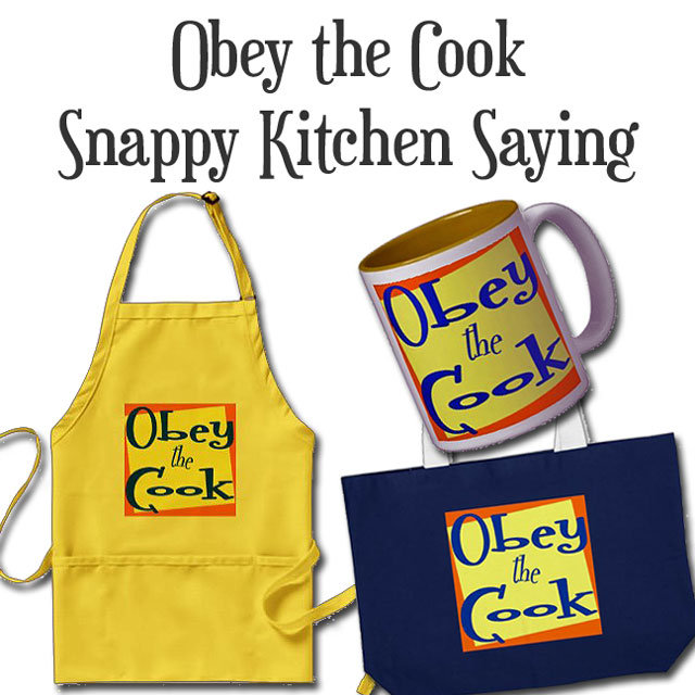 Obey the Cook Funny Kitchen Saying