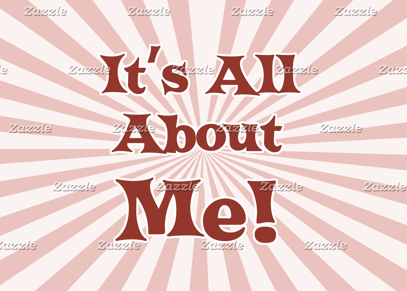 Its All About Me!