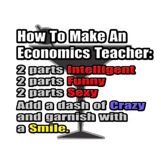 How To Make an Economics Teacher