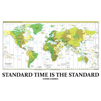 Standard Time Is The Standard (Time Zones Map)