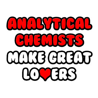 Analytical Chemists Make Great Lovers