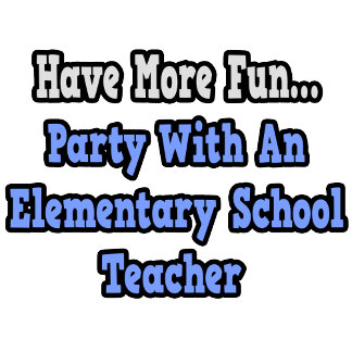 Party With An Elementary School Teacher