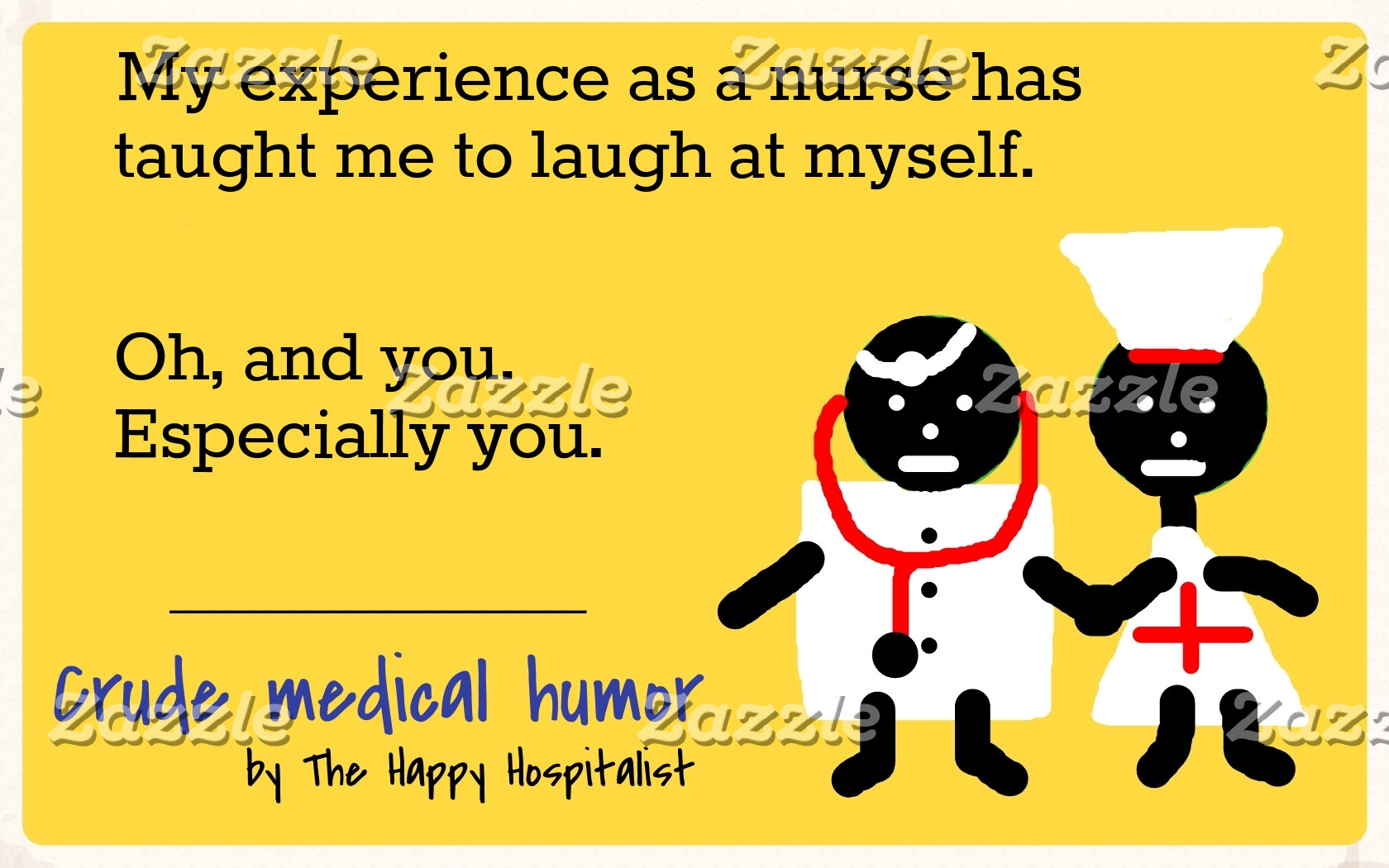 My experience as a nurse has taught me to laugh...