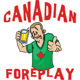 Canadian Foreplay T Shirt Gift Cards