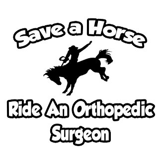 Save a Horse, Ride an Orthopedic Surgeon