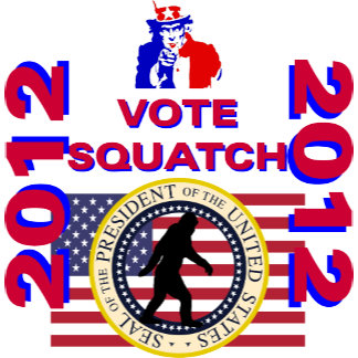 Squatch for president