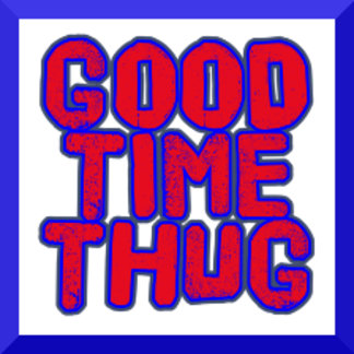 Good Time Thug
