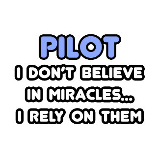 Miracles and Pilots