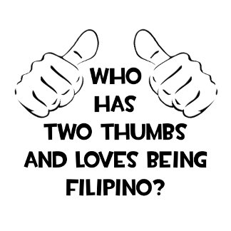 Two Thumbs and Loves Being Filipino