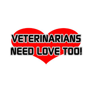 Veterinarians Need Love Too