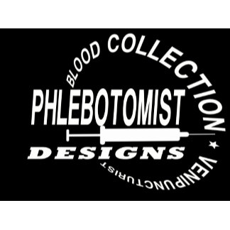 PHLEBOTOMIST DESIGNS - CLICK HERE