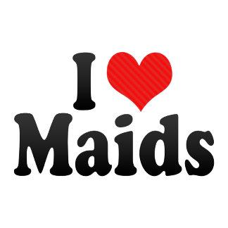 I Love Maids