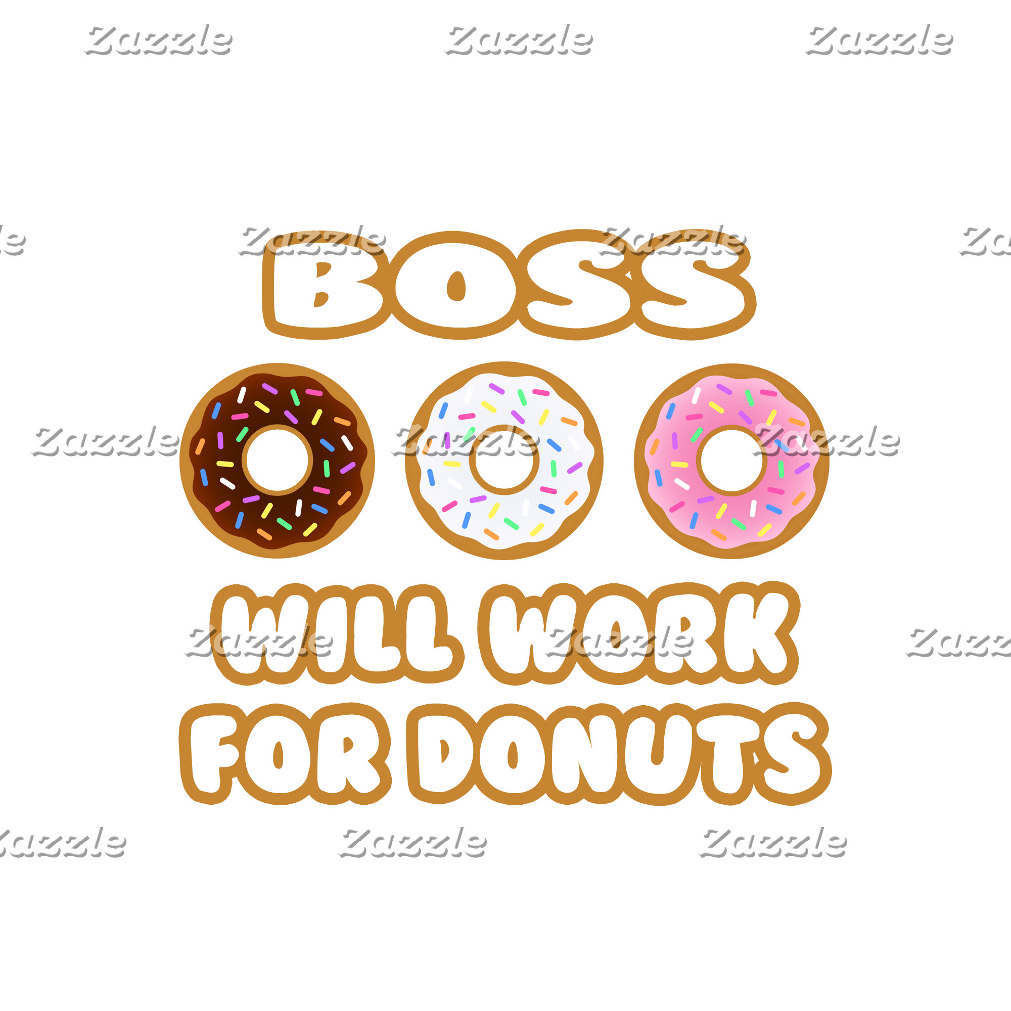 Boss .. Will Work For Donuts