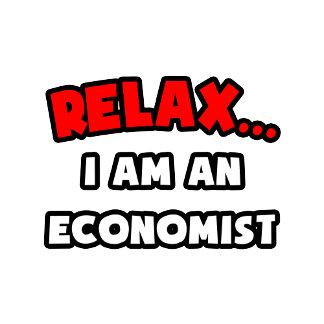Relax ... I Am An Economist