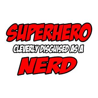 Superhero .. Nerd