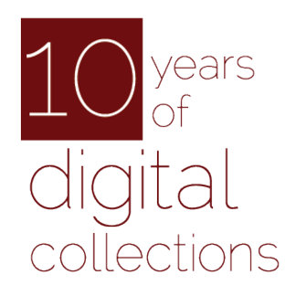 Digital Collections, 10 Years
