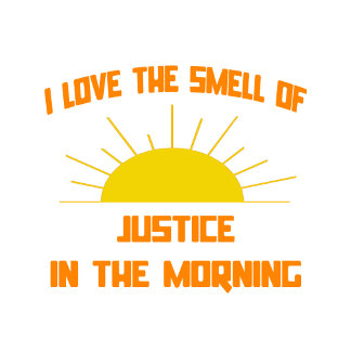 Smell of Justice in the Morning