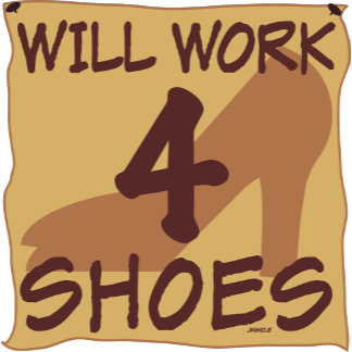 Will work 4 Shoes