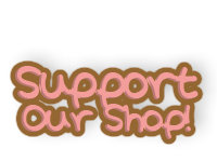 Support Our Shop!