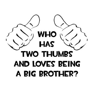 Two Thumbs .. Big Brother